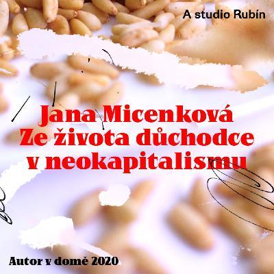 #15 Autor v domě| Jana Micenková – Ze života důchodce v neokapitalismu