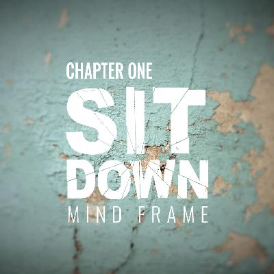 Chapter One: Sit Down
