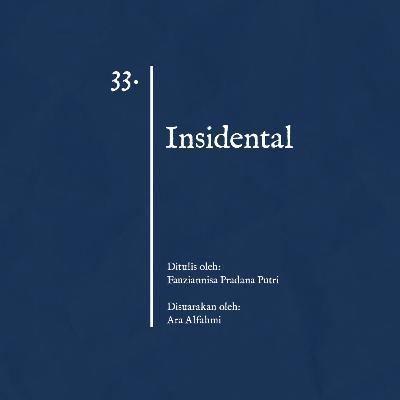 33. Insidental