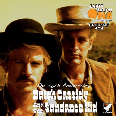 The Earth Station One Podcast – The 50th Anniversary of Butch Cassidy and The Sundance Kid
