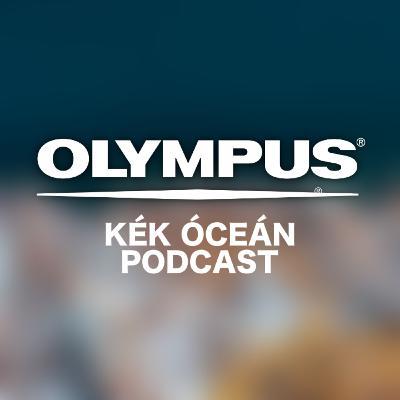 Teszteltem az OLYMPUS csúcsgépét! | Kék Óceán Podcast #31