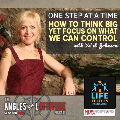 Ya'el Johnson – One Step at a Time: How to Think Big Yet Focus on What We Can Control (AoL 186)