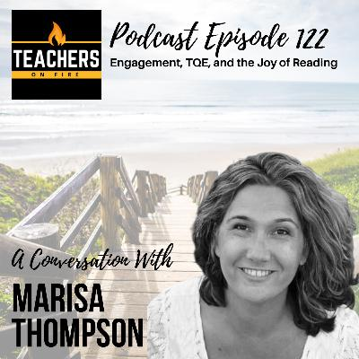 122 - Marisa Thompson: Engagement, TQE, and the Joy of Reading