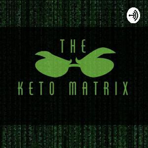 The Keto Matrix Podcast Ep 46 (Neo talks Isolation and May Moves)
