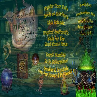 Mystic Moon Cafe Circle of Witchery; Wildfire Rain