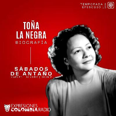 EP 50 SÁBADOS DE ANTAÑO - Toña La Negra