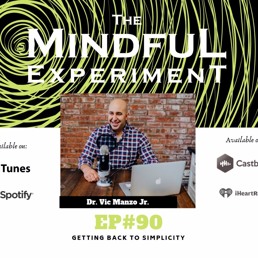 EP#90 - Getting Back to Simplicity