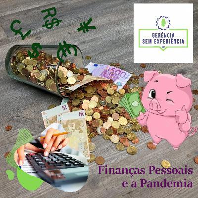 003 - Finanças Pessoais e a Pandemia