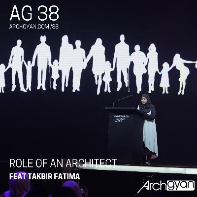 Role of an Architect with Takbir Fatima | AG 38