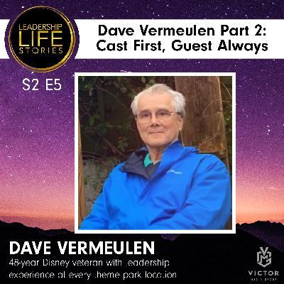 Dave Vermeulen, Part 2: Cast First, Guest Always