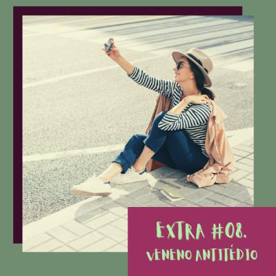 Extra - 08 - Momentos blogueiras de merda