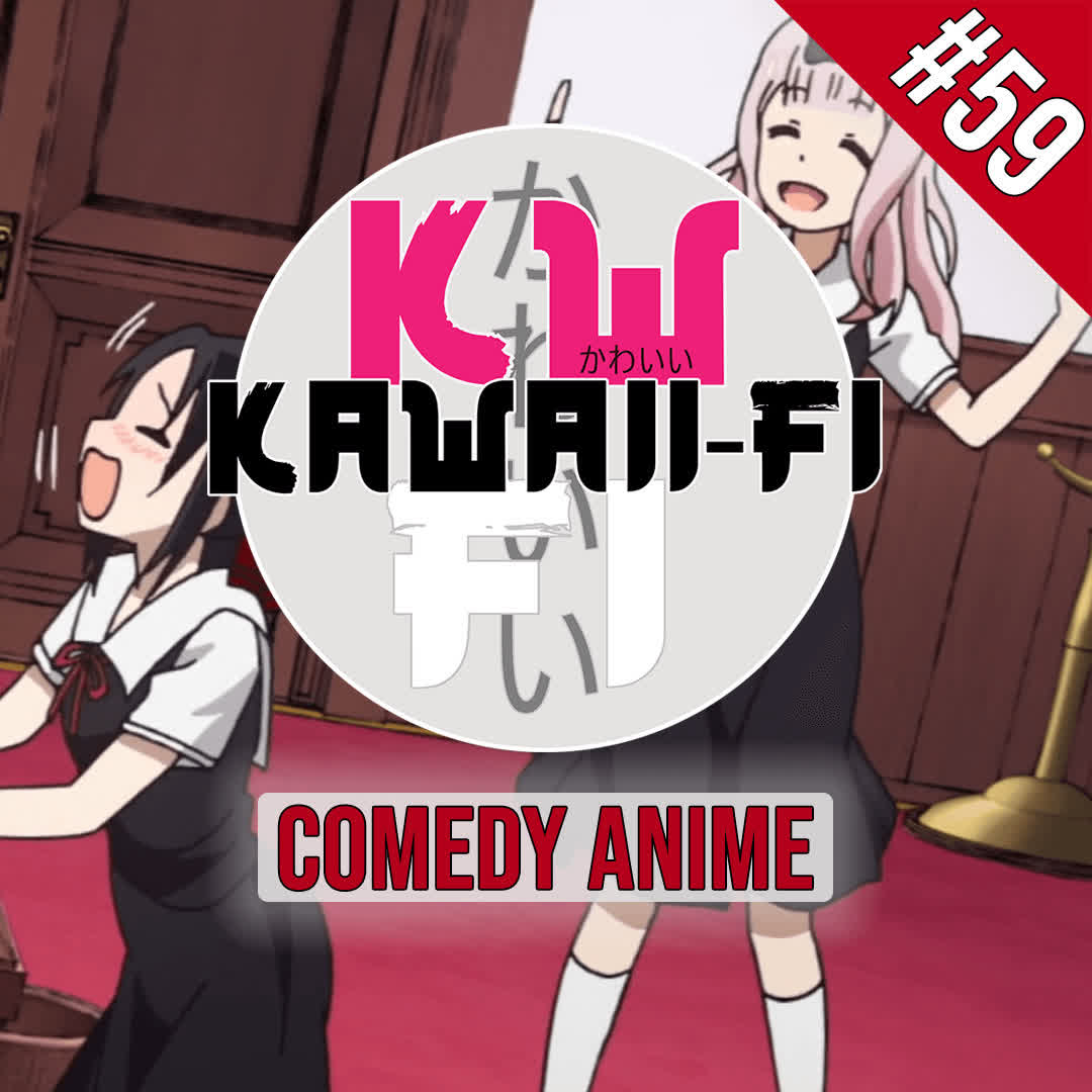 EP 59: Our Favourite Comedy Anime!