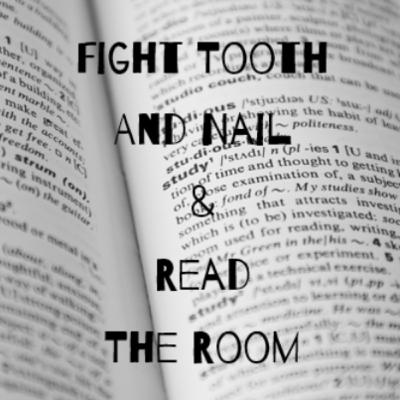 Episode 28: Fight Tooth and Nail & Read the Room