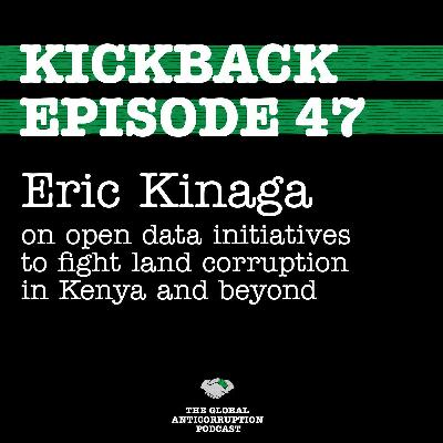 47. Eric Kinaga on open data initiatives to fight land corruption in Kenya and beyond