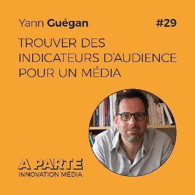 Trouver des indicateurs d'audience pour un média, avec Yann Guégan