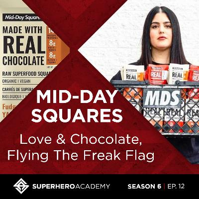 Love & Chocolate, Flying The Freak Flag with Mid-Day Squares
