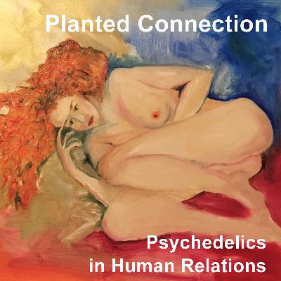 Planted Connection. Psychedelics in Human Relations