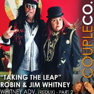 Taking The Leap: Robin And Jim Whitney of Whitney Advertising (Redux) Part 2