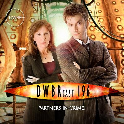 DWBRcast 196 - Partners in Crime!