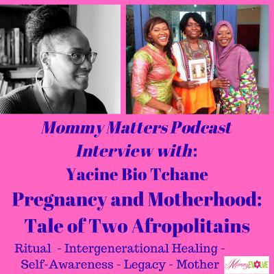 Pregnancy and Motherhood: Tale of two Afropolitains with Yacine Bio-Tchane