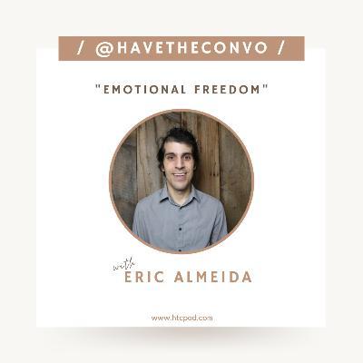 Emotional Freedom with Eric Almeida