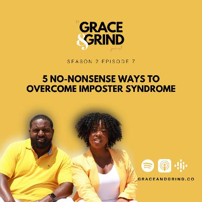 S2 Ep. 7 – 5 No-Nonsense Ways to Overcome Imposter Syndrome
