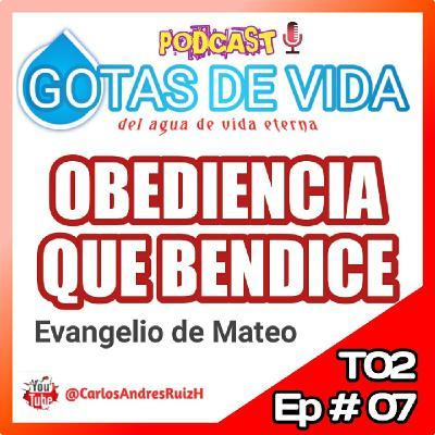 T02 Ep 07 - La Obediencia que Bendice (MATEO).mp3