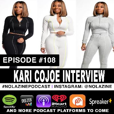 Episode #108 Entrepreneur KARI COJOE Interview