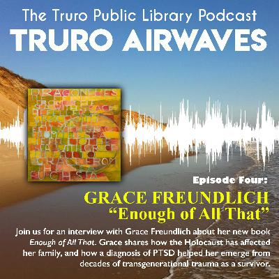 """Interview with Grace Freundlich about her book, """"Enough of all That"""""""