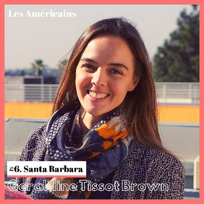 E6. Destination Santa Barbara avec Geraldine, avocate d'immigration