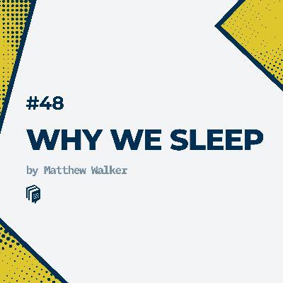 48: Why We Sleep (خلاصهی کتاب چرا میخوابیم)