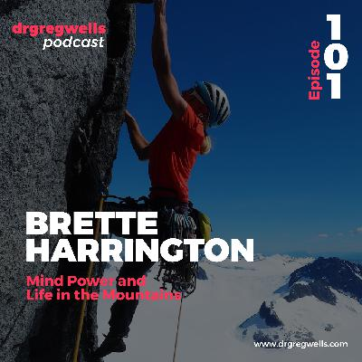#101. Brette Harrington on Mind Power and Life in the Mountains