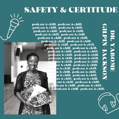 Dr. Yabome Gilpin-Jackson - safety & certitude