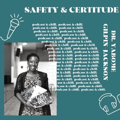 Dr. Yabome Gilpin-Jackson - safety & certitude