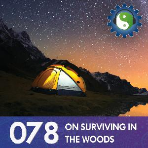 078 - On Surviving In The Woods