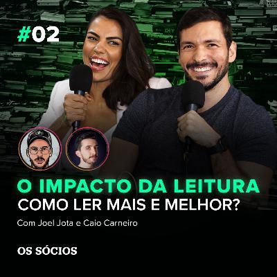 Os Sócios 02 - O IMPACTO DA LEITURA: Como ler mais e melhor?