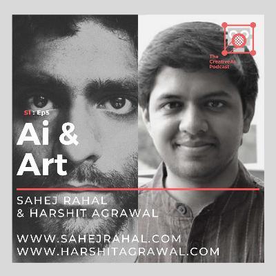 S1 : Ep5 - Ai & Art with Sahej Rahal & Harshit Agrawal