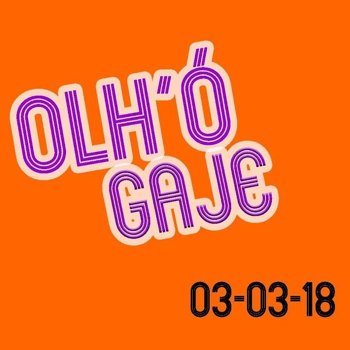 OLH'Ó GAJE ∕∕ 03-03-18