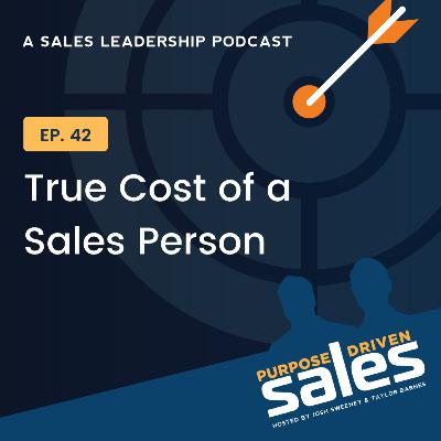 Episode 42: True Cost of a Sales Person