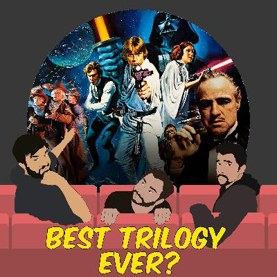 104. What's the best Trilogy EVER?