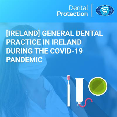 [Ireland] In conversation with Dr Kieran O'Connor: a general dentist's perspective on a COVID-19 world