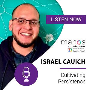 Cultivating Persistence - Israel Cauich