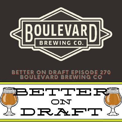 Better on Draft 270 - Boulevard Brewing w/ Adam Hall