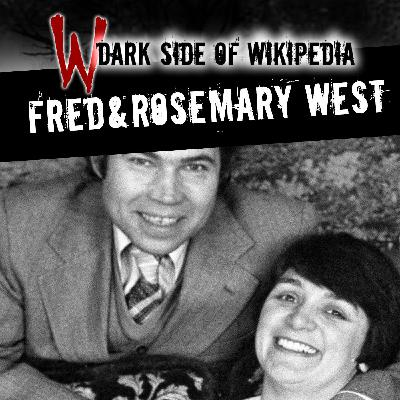127: Fred & Rosemary West Part 3