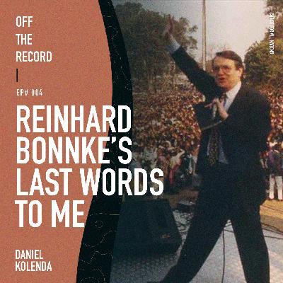 Episode# 004 - Reinhard Bonnke's Last Words to Me