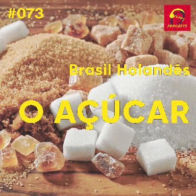ClioCast #072: Brasil Holandês: O Açúcar