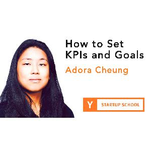How to Set KPIs and Goals by Adora Cheung