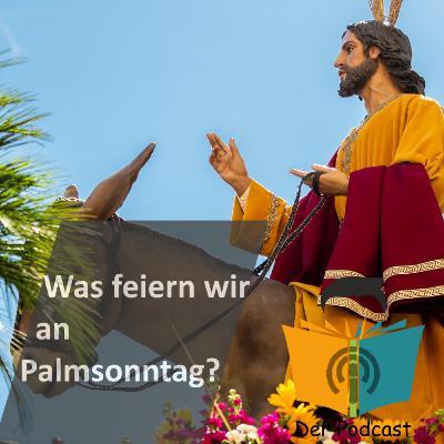 Was feiern wir an Palmsonntag? - IstDasFakt?! Wissen