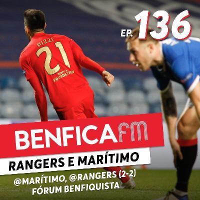 #136 - Benfica FM   Marítimo e Rangers x Benfica (1-2, 2-2) Fórum benfiquista