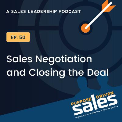 Episode 50: Sales Negotiation and Closing the Deal